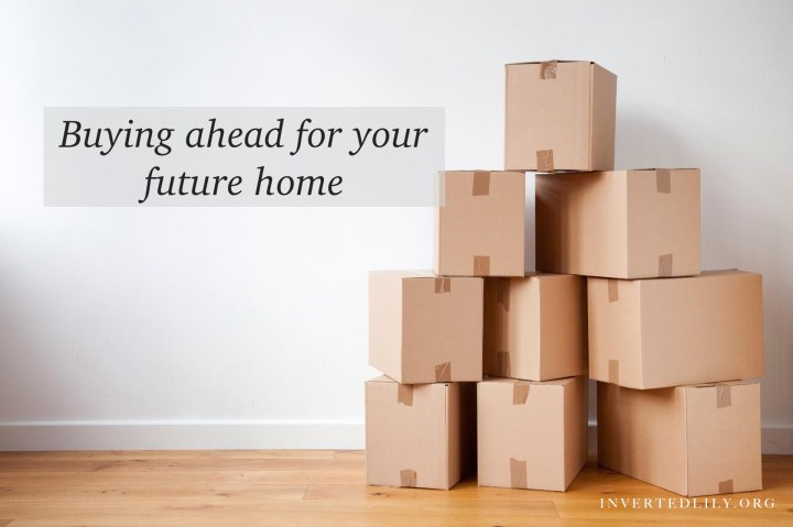 Buying ahead for your future home